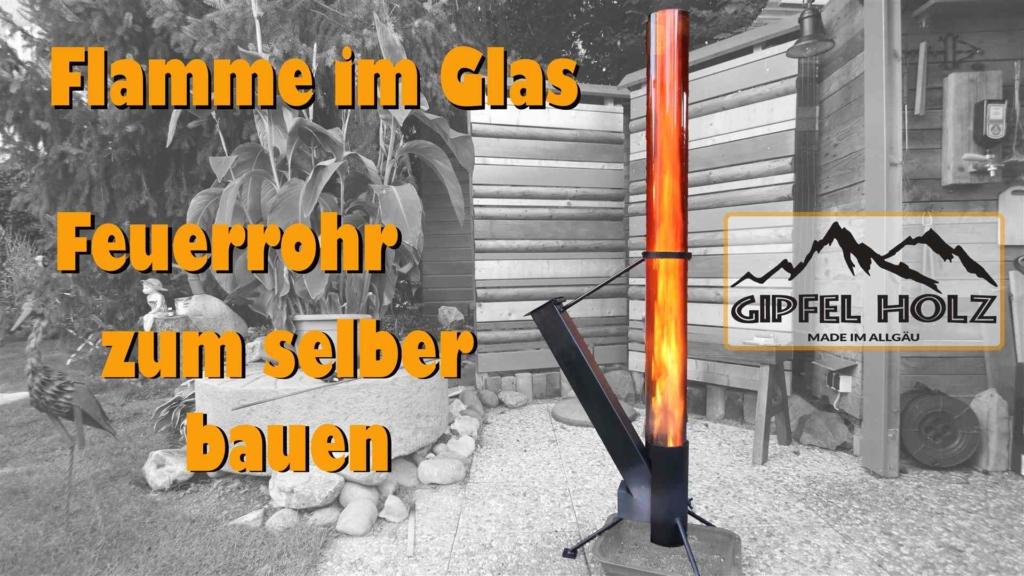 Ein Feuerrohr selber bauen mit Bauanleitung Materialliste und Video